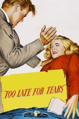 Too Late for Tears - Movie Poster