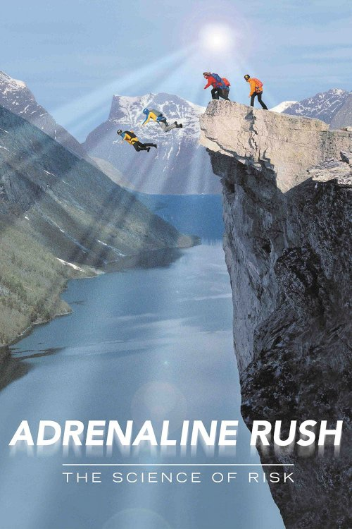 Adrenaline Rush: The Science of Risk - Movie Poster