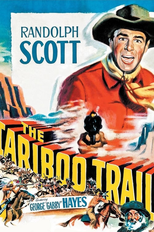 The Cariboo Trail - Movie Poster