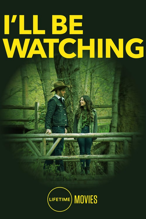 I'll Be Watching - Movie Poster