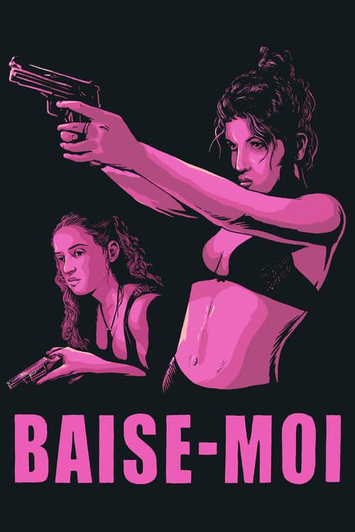Baise-moi - Movie Poster