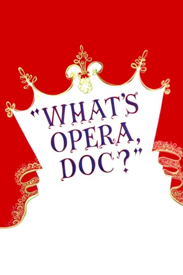 What's Opera, Doc? - Movie Poster