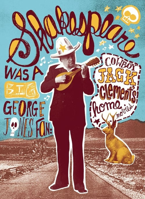 Shakespeare Was a Big George Jones Fan: 'Cowboy' Jack Clement's Home Movies - Movie Poster