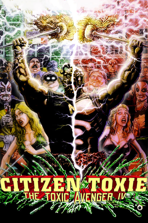 Citizen Toxie: The Toxic Avenger IV - Movie Poster