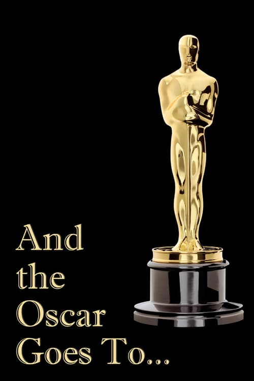 And the Oscar Goes To... - Movie Poster