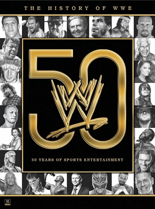 The History of WWE: 50 Years of Sports Entertainment - Movie Poster