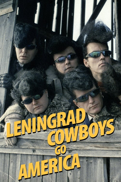 Leningrad Cowboys Go America - Movie Poster