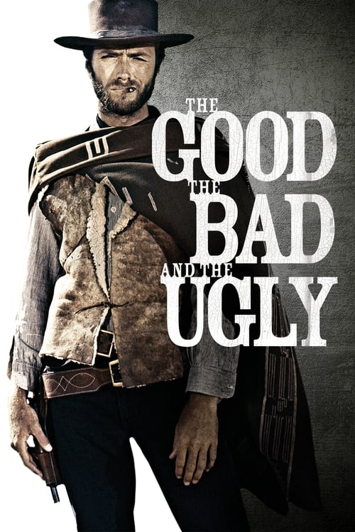 The Good, the Bad and the Ugly - Movie Poster