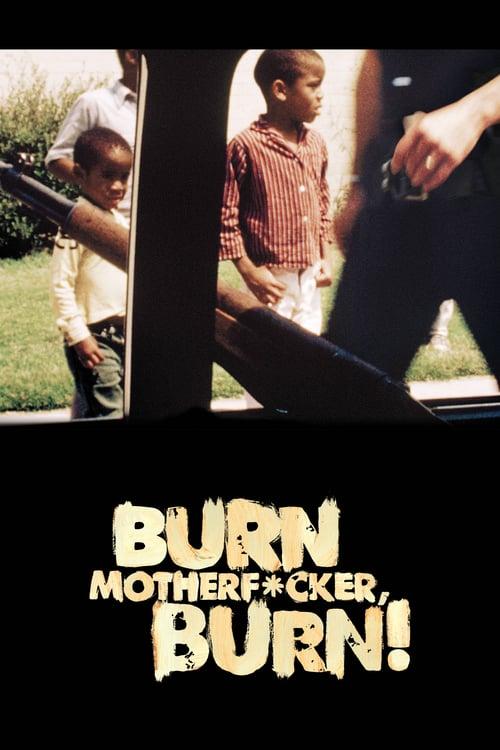 Burn Motherfucker, Burn! - Movie Poster