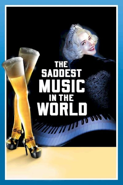 The Saddest Music in the World - Movie Poster