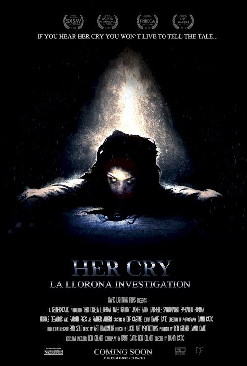 Her Cry: La Llorona Investigation - Movie Poster