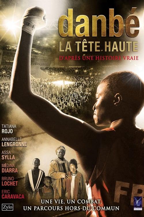 Danbé, la tête haute - Movie Poster
