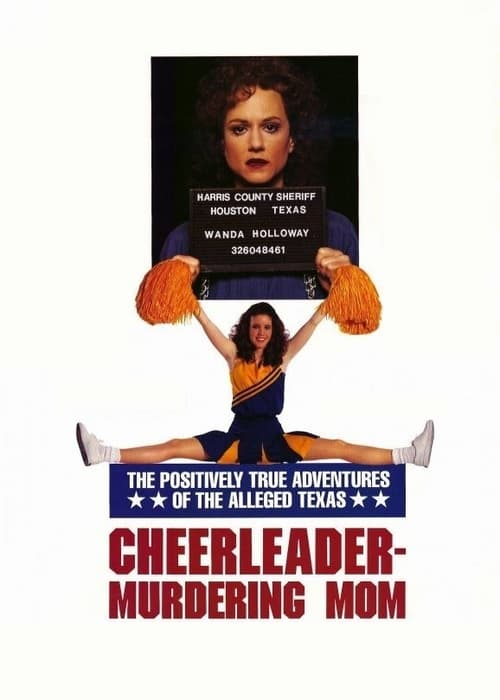 The Positively True Adventures of the Alleged Texas Cheerleader Murdering Mom - Movie Poster