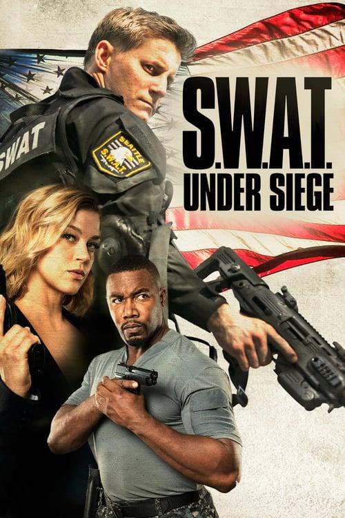 S.W.A.T.: Under Siege - Movie Poster