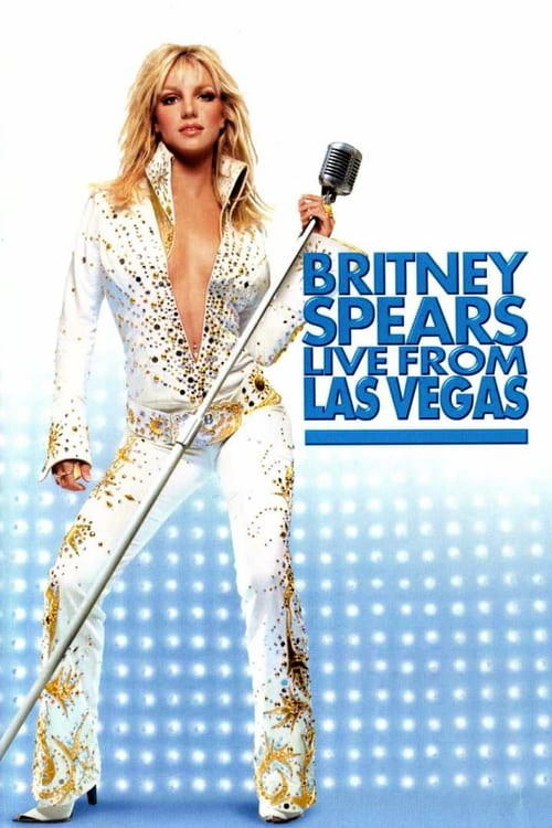 Britney Spears: Live from Las Vegas - Movie Poster