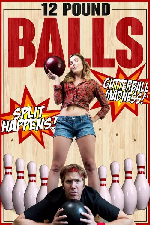 12 Pound Balls - Movie Poster