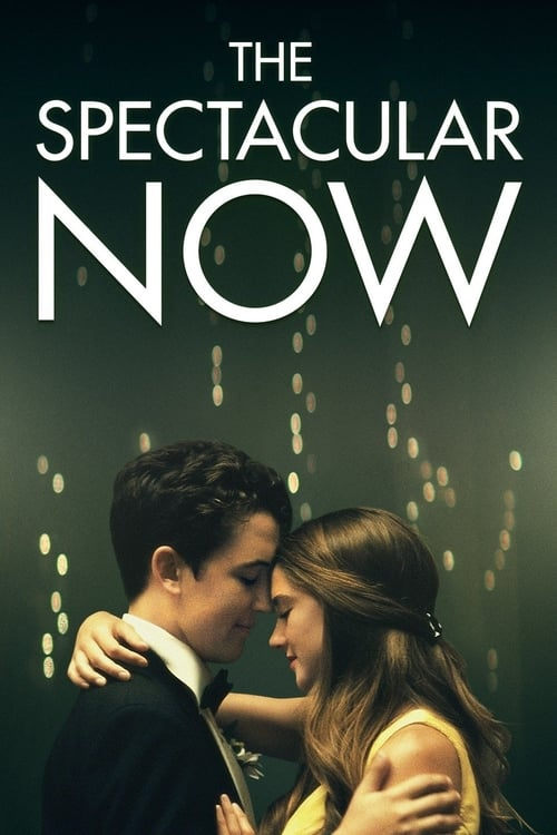 The Spectacular Now - Movie Poster