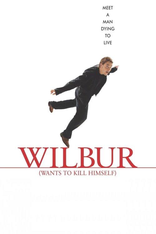 Wilbur Wants to Kill Himself - Movie Poster
