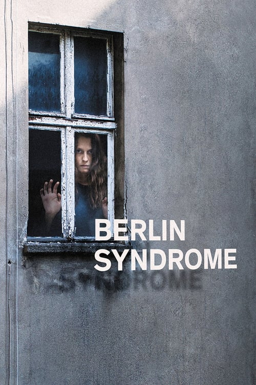 Berlin Syndrome - Movie Poster