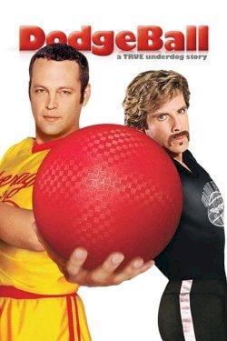 DodgeBall: A True Underdog Story - Movie Poster