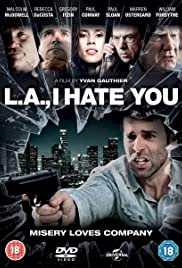 L.A., I Hate You - Movie Poster