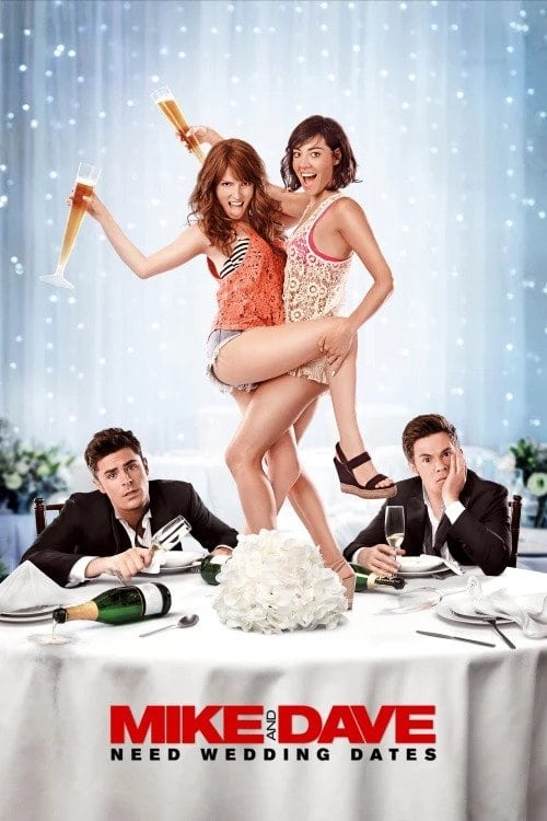 Mike and Dave Need Wedding Dates - Movie Poster
