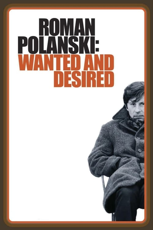 Roman Polanski: Wanted and Desired - Movie Poster