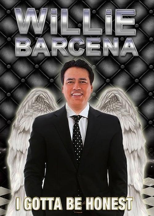 Willie Barcena: I Gotta Be Honest - Movie Poster
