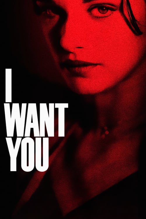 I Want You - Movie Poster