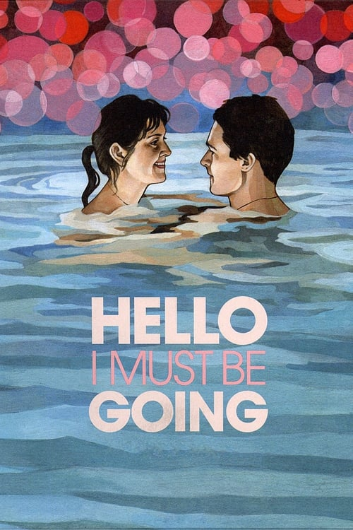 Hello I Must Be Going - Movie Poster