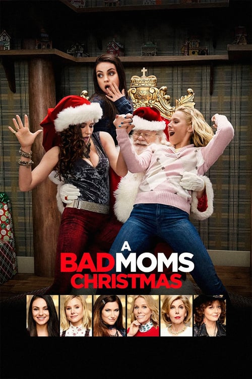 A Bad Moms Christmas - Movie Poster