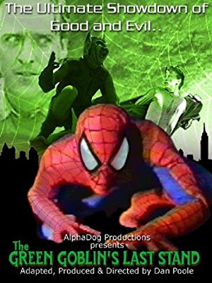 The Green Goblin's Last Stand - Movie Poster