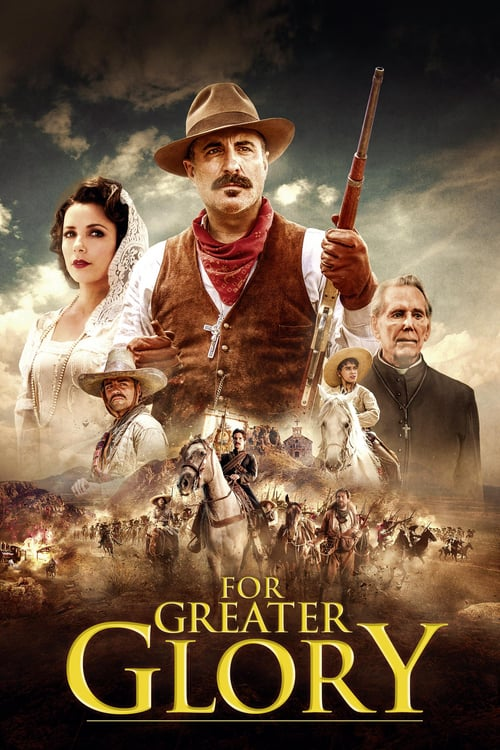 For Greater Glory: The True Story of Cristiada - Movie Poster
