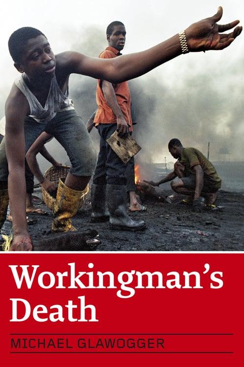 Workingman's Death - Movie Poster