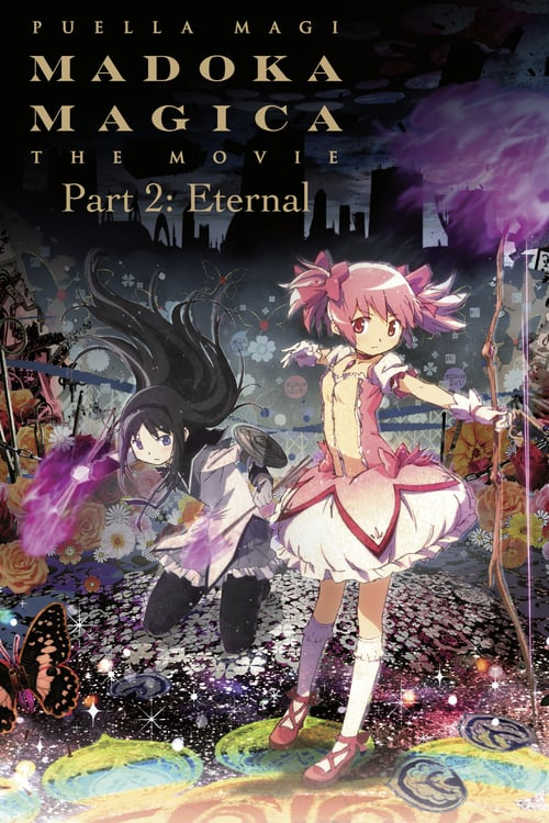 Puella Magi Madoka Magica the Movie Part II: Eternal - Movie Poster