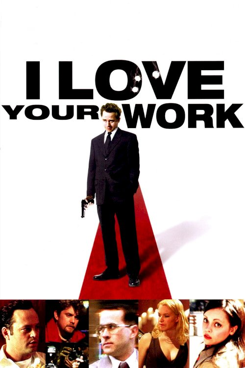 I Love Your Work - Movie Poster