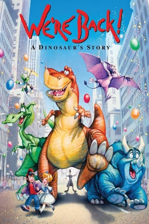 We're Back! A Dinosaur's Story - Movie Poster