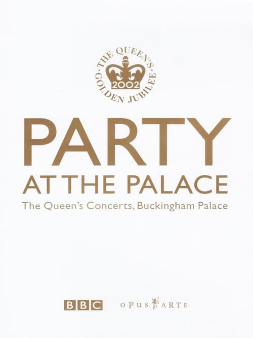 Party at the Palace: The Queen's Concerts, Buckingham Palace - Movie Poster