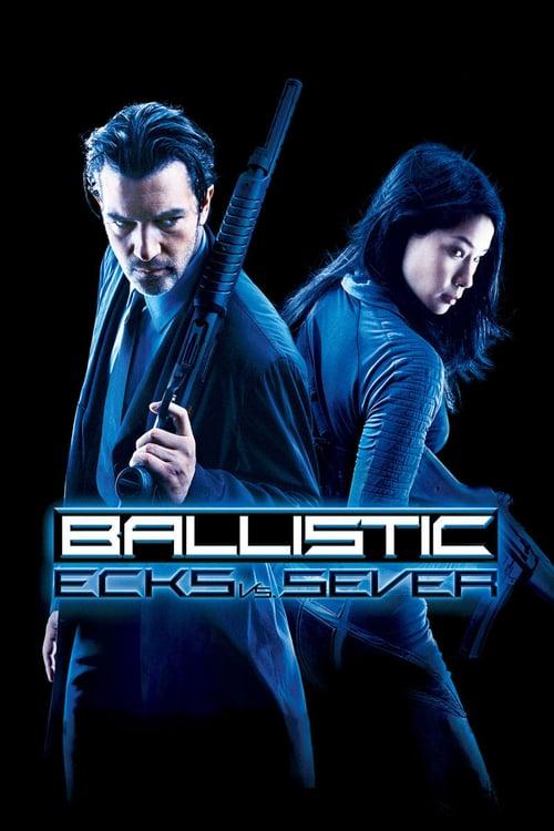 Ballistic: Ecks vs. Sever - Movie Poster