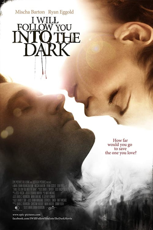 I Will Follow You Into the Dark - Movie Poster