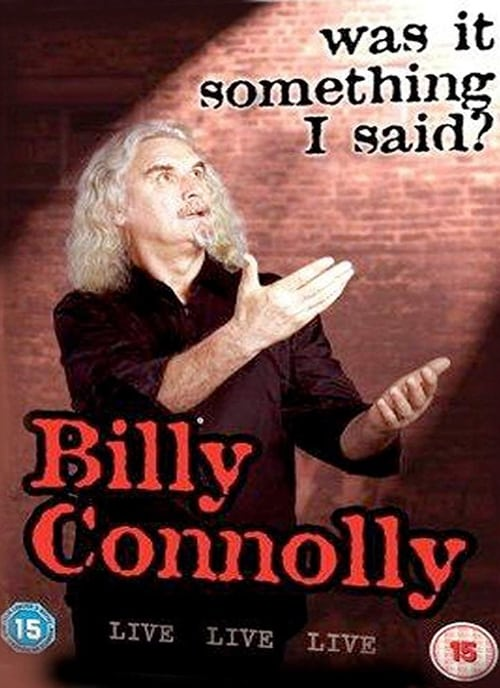 Billy Connolly: Was It Something I Said? - Movie Poster