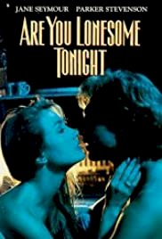 Are You Lonesome Tonight? - Movie Poster