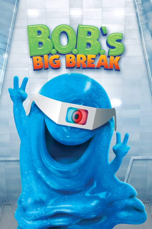 B.O.B.'s Big Break - Movie Poster