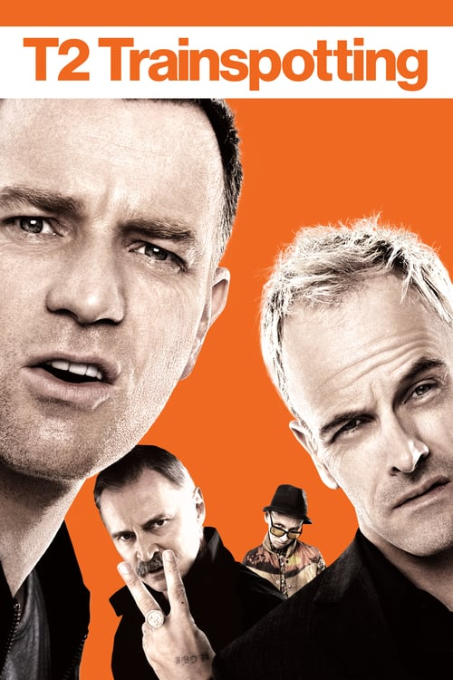 T2 Trainspotting - Movie Poster