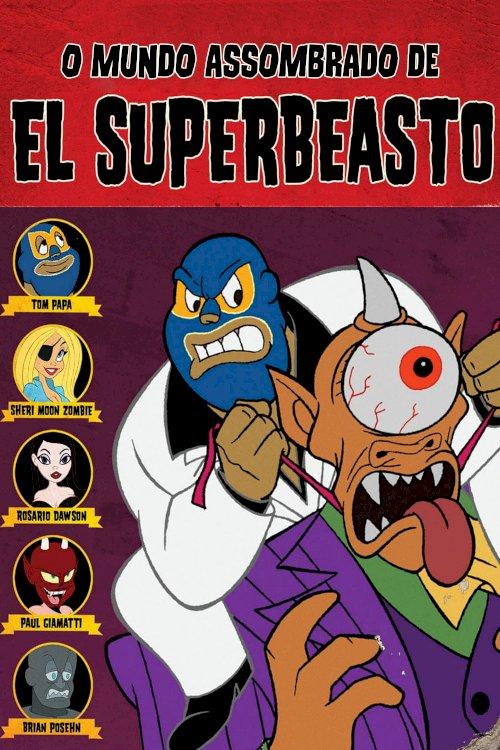 The Haunted World of El Superbeasto - Movie Poster