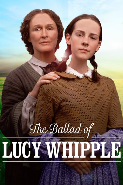 The Ballad of Lucy Whipple - Movie Poster
