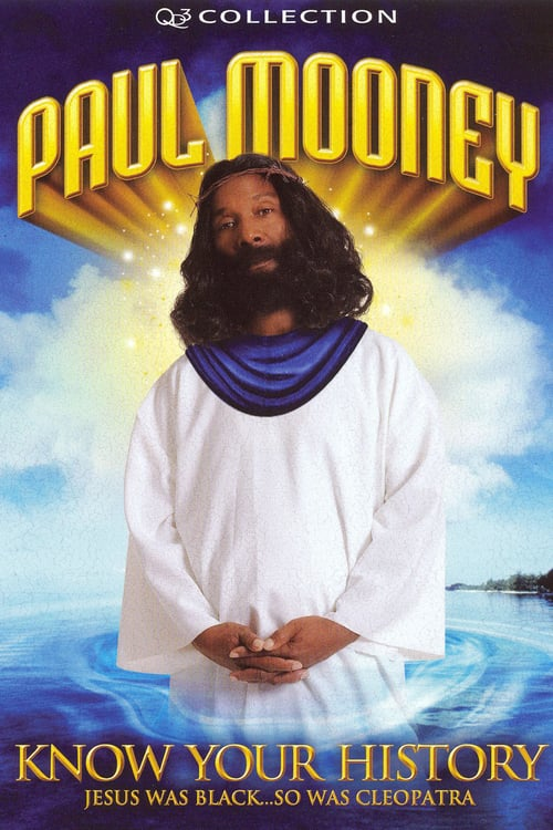 Paul Mooney: Know Your History - Jesus Is Black... So Was Cleopatra - Movie Poster