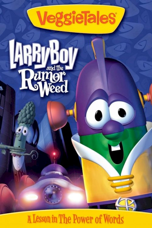 VeggieTales: Larry-Boy and the Rumor Weed - Movie Poster