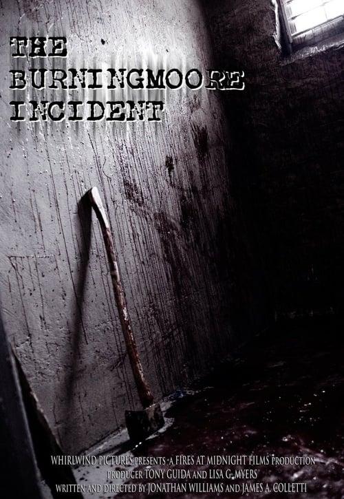 The Burningmoore Incident - Movie Poster