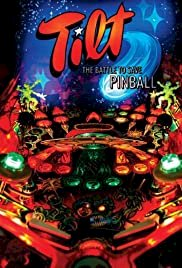 Tilt: The Battle to Save Pinball - Movie Poster